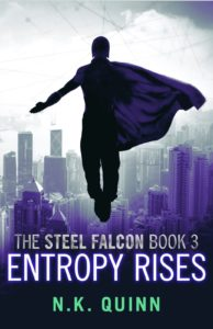 N.K. Quinn Entropy Rises - book 3 in the Steel Falcon series